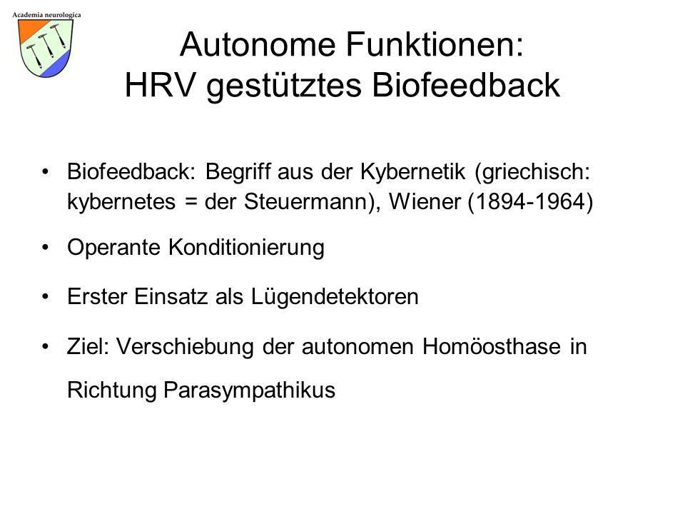 Autonome Funktionen: HRV gestütztes Biofeedback Biofeedback: Begriff aus der Kybernetik (griechisch: kybernetes = der Steuermann), Wiener (1894-1964)