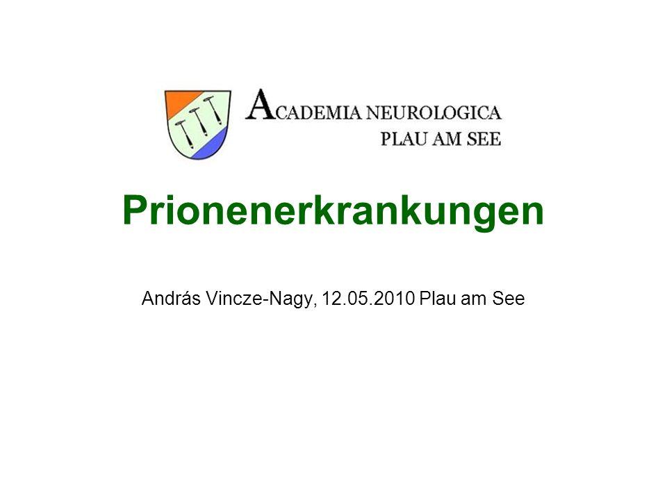 Prionenerkrankungen András Vincze-Nagy, 12.05.2010 Plau am See