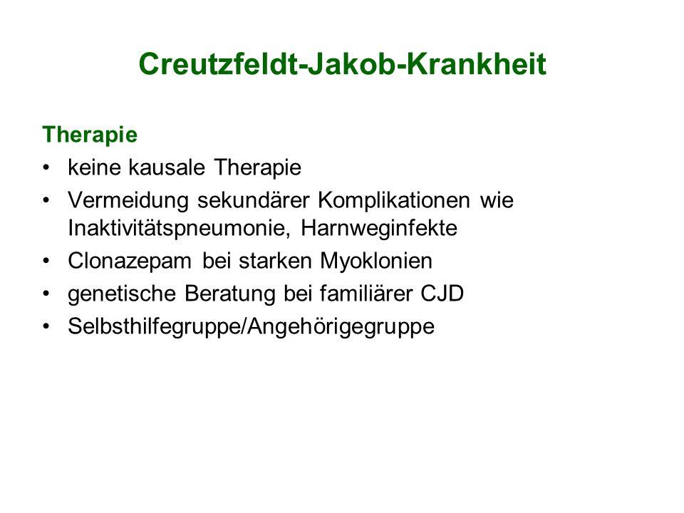 Creutzfeldt-Jakob-Krankheit Therapie keine kausale Therapie Vermeidung sekundärer Komplikationen wie Inaktivitätspneumonie, Harnweginfekte Clonazepam