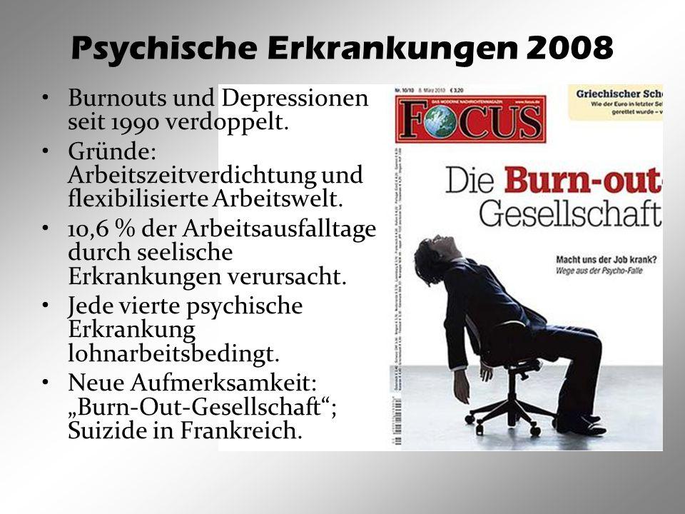 Psychische Erkrankungen 2008 Burnouts und Depressionen seit 1990 verdoppelt.