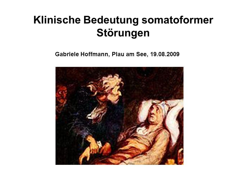 Klinische Bedeutung somatoformer Störungen Gabriele Hoffmann, Plau am See, 19.08.2009