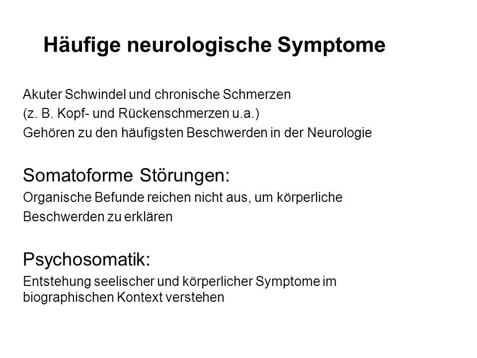 Häufige neurologische Symptome Akuter Schwindel und chronische Schmerzen (z. B. Kopf- und Rückenschmerzen u.a.) Gehören zu den häufigsten Beschwerden