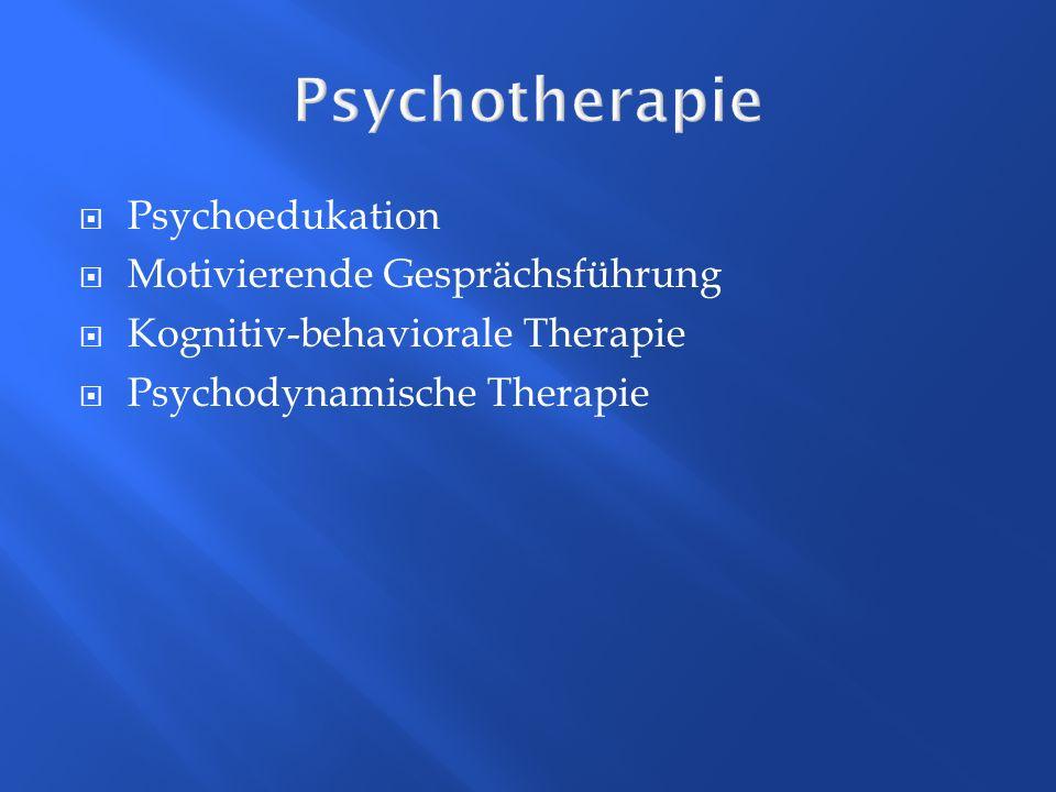 Psychotherapie Psychoedukation Motivierende Gesprächsführung Kognitiv-behaviorale Therapie Psychodynamische Therapie