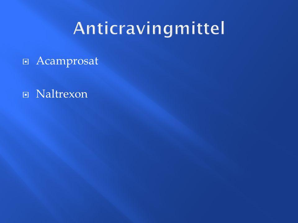 Anticravingmittel Acamprosat Naltrexon