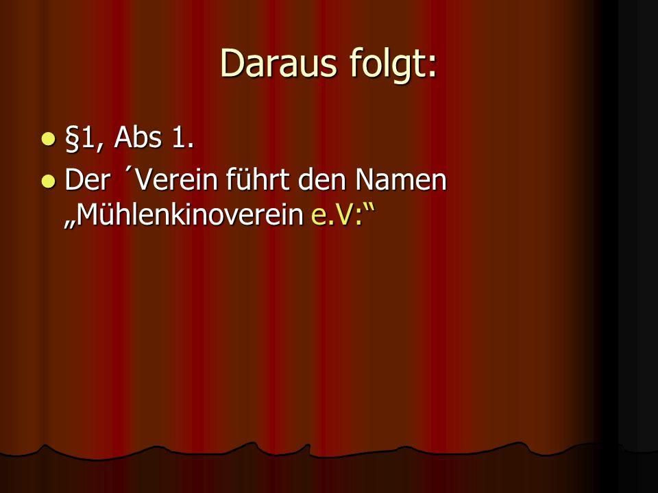 Daraus folgt: §1, Abs 1. §1, Abs 1.