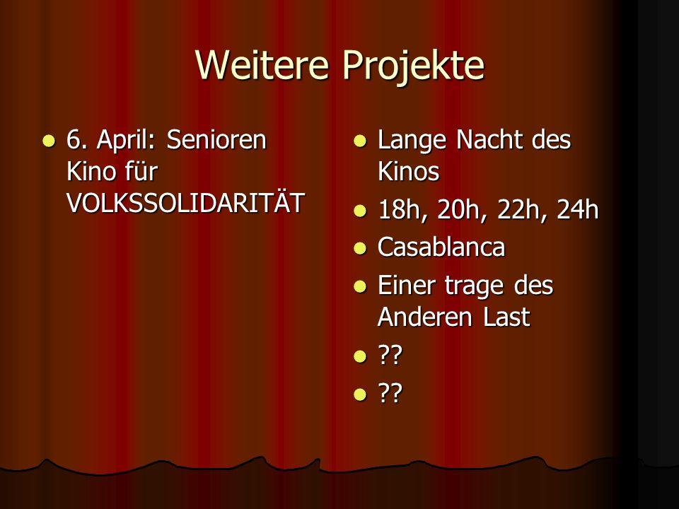 Weitere Projekte 6. April: Senioren Kino für VOLKSSOLIDARITÄT 6.