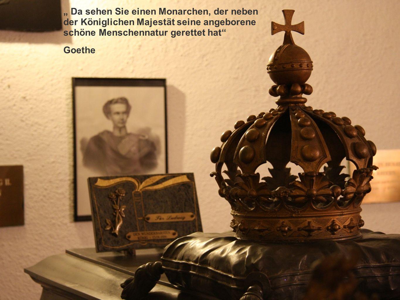 Da sehen Sie einen Monarchen, der neben der Königlichen Majestät seine angeborene schöne Menschennatur gerettet hat Goethe