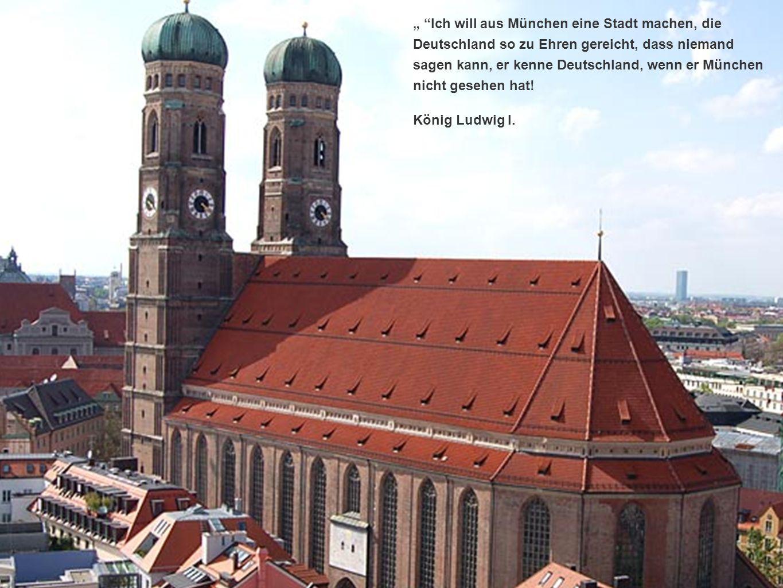 Ich will aus München eine Stadt machen, die Deutschland so zu Ehren gereicht, dass niemand sagen kann, er kenne Deutschland, wenn er München nicht gesehen hat.