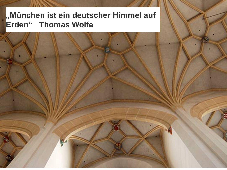München ist ein deutscher Himmel auf Erden Thomas Wolfe