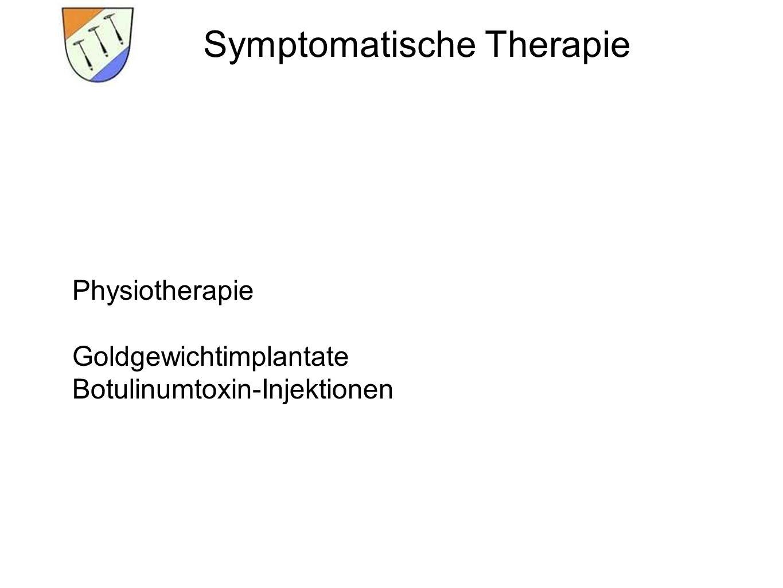 Symptomatische Therapie Physiotherapie Goldgewichtimplantate Botulinumtoxin-Injektionen