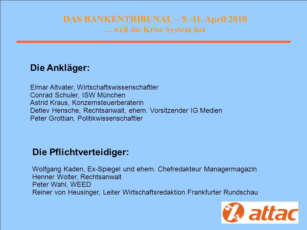 DAS BANKENTRIBUNAL – 9.-11. April 2010...