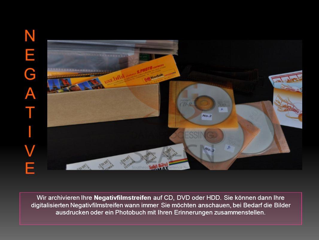 Wir archivieren Ihre Negativfilmstreifen auf CD, DVD oder HDD. Sie können dann Ihre digitalisierten Negativfilmstreifen wann immer Sie möchten anschau