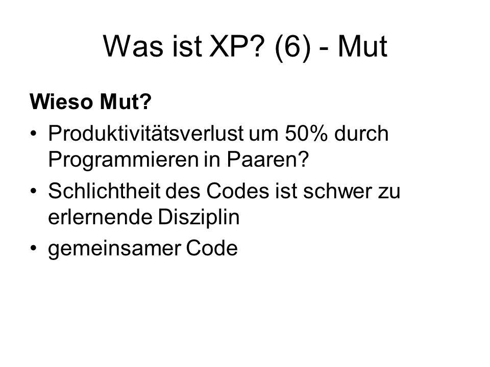Was ist XP. (6) - Mut Wieso Mut. Produktivitätsverlust um 50% durch Programmieren in Paaren.