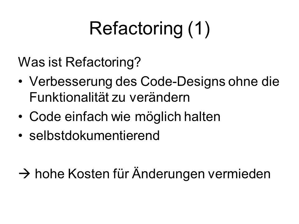 Refactoring (1) Was ist Refactoring.