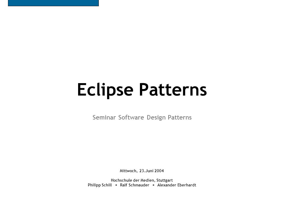 23.6.2004 - Philipp Schill, Ralf Schmauder, Alexander Eberhardt Seminar Software Design Patterns Eclipse Patterns #32 Lösung in Eclipse: IMemento org.eclipse.ui/Memento public interface IMemento { void putString(String key, String value); String getString(String key); void putString(String key, Integer value); Integer getString(String key); IMemento createChild(String type); IMemento[] getChildren(String type); //… } IMemento-Objekt speichert Schlüssel/Wert-Paare einfacher Typen Struktur wird durch Baum von IMementos erzeugt IMemento-Struktur wird durch XML-basiertes Speicherformat realisiert