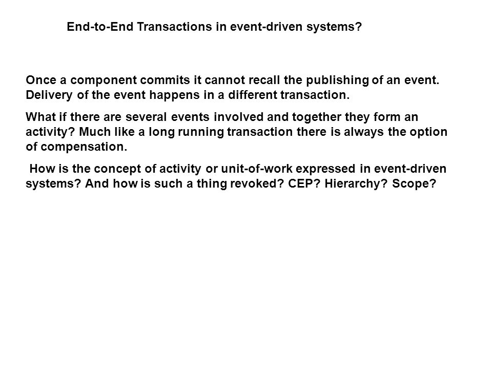 End-to-End Transactions in event-driven systems.