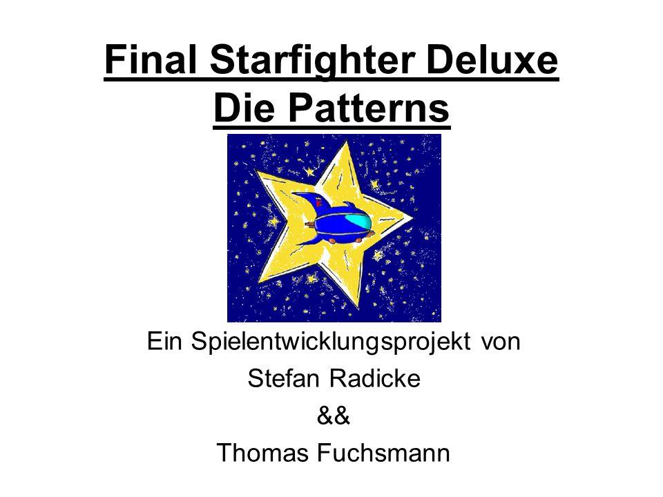 Final Starfighter Deluxe Die Patterns Ein Spielentwicklungsprojekt von Stefan Radicke && Thomas Fuchsmann