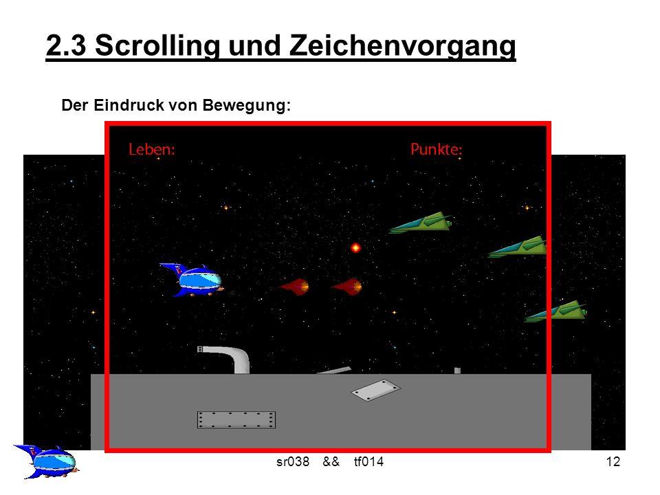 sr038 && tf01412 2.3 Scrolling und Zeichenvorgang Der Eindruck von Bewegung: