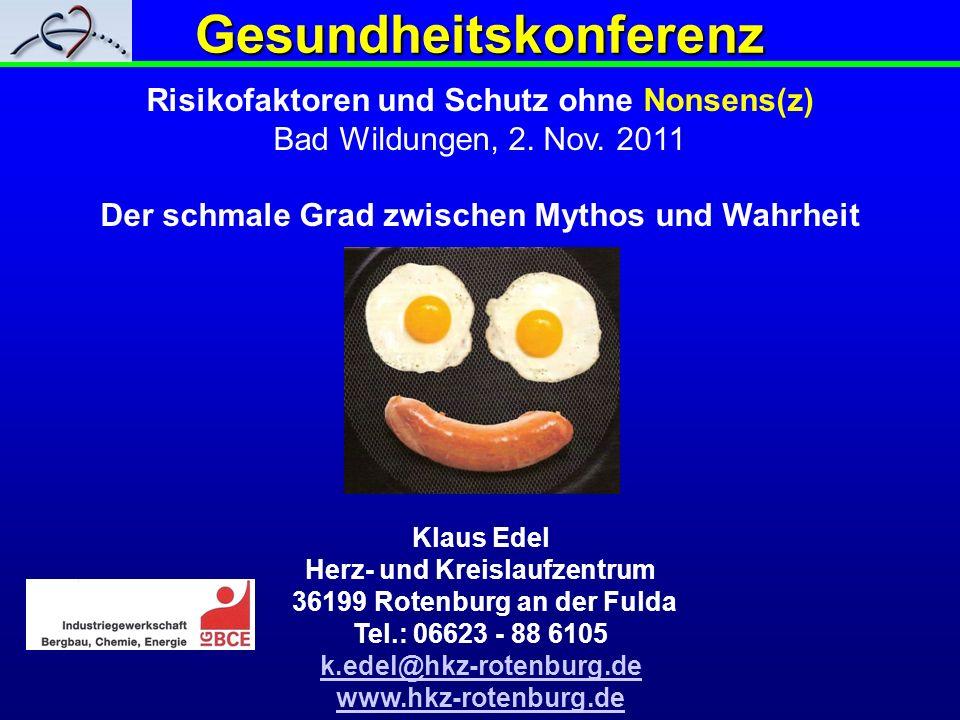 Gesundheitskonferenz Klaus Edel Herz- und Kreislaufzentrum 36199 Rotenburg an der Fulda Tel.: 06623 - 88 6105 k.edel@hkz-rotenburg.de www.hkz-rotenbur