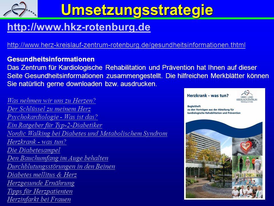 Umsetzungsstrategie http://www.hkz-rotenburg.de http://www.herz-kreislauf-zentrum-rotenburg.de/gesundheitsinformationen.thtml Gesundheitsinformationen