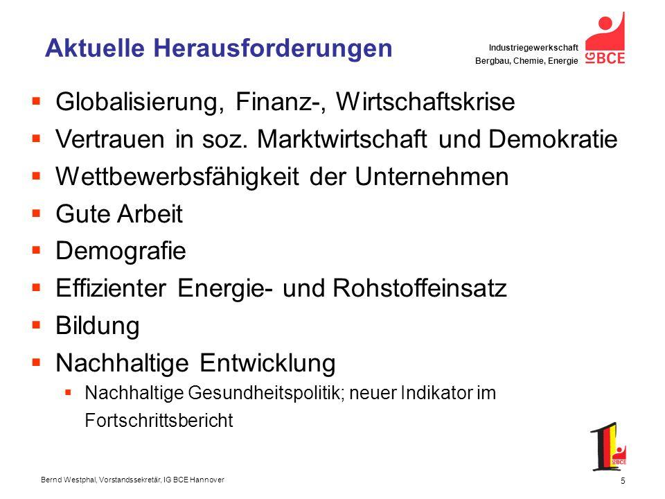 Bernd Westphal, Vorstandssekretär, IG BCE Hannover Industriegewerkschaft Bergbau, Chemie, Energie 6 Sicherheit bleibt aktuell - I