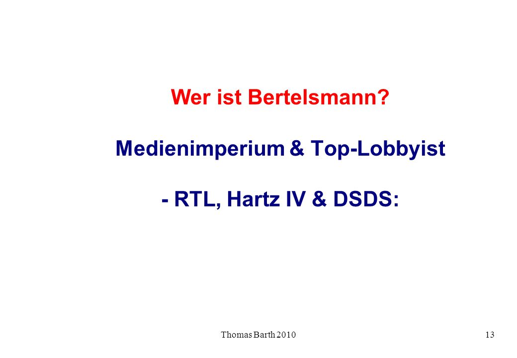 Thomas Barth 201013 Wer ist Bertelsmann? Medienimperium & Top-Lobbyist - RTL, Hartz IV & DSDS: