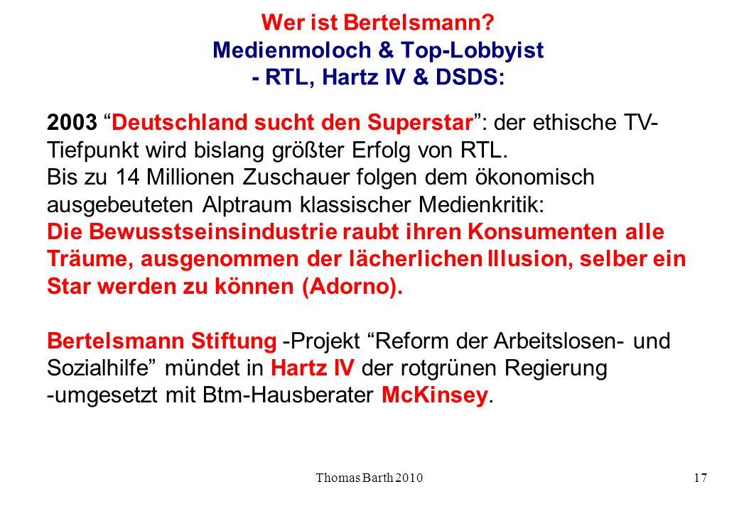 Thomas Barth 201017 Wer ist Bertelsmann? Medienmoloch & Top-Lobbyist - RTL, Hartz IV & DSDS: 2003 Deutschland sucht den Superstar: der ethische TV- Ti