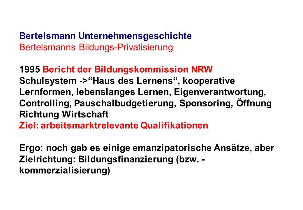 Bertelsmann Unternehmensgeschichte Bertelsmanns Bildungs-Privatisierung 1995 Bericht der Bildungskommission NRW Schulsystem ->Haus des Lernens, kooper