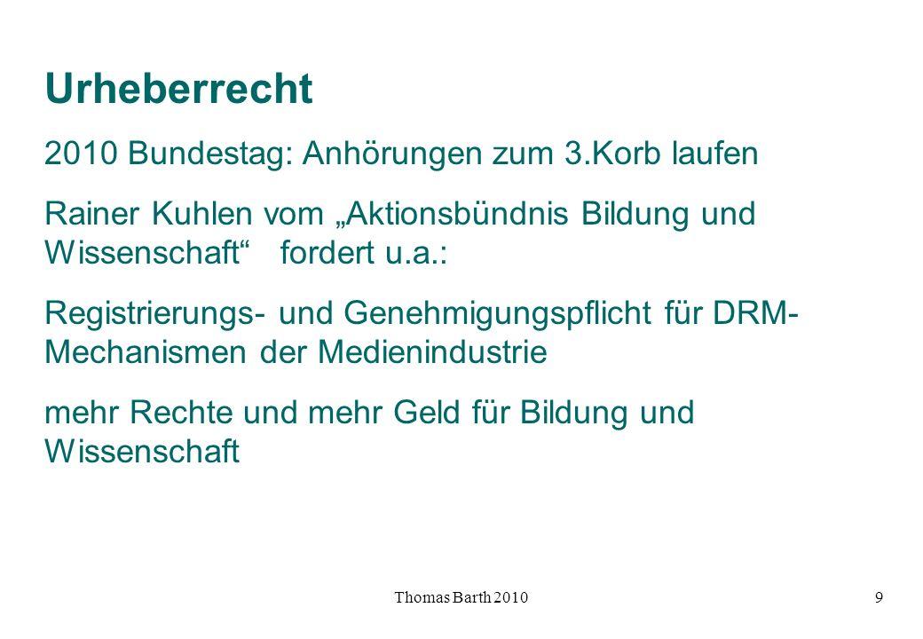 Thomas Barth 20109 Urheberrecht 2010 Bundestag: Anhörungen zum 3.Korb laufen Rainer Kuhlen vom Aktionsbündnis Bildung und Wissenschaft fordert u.a.: R