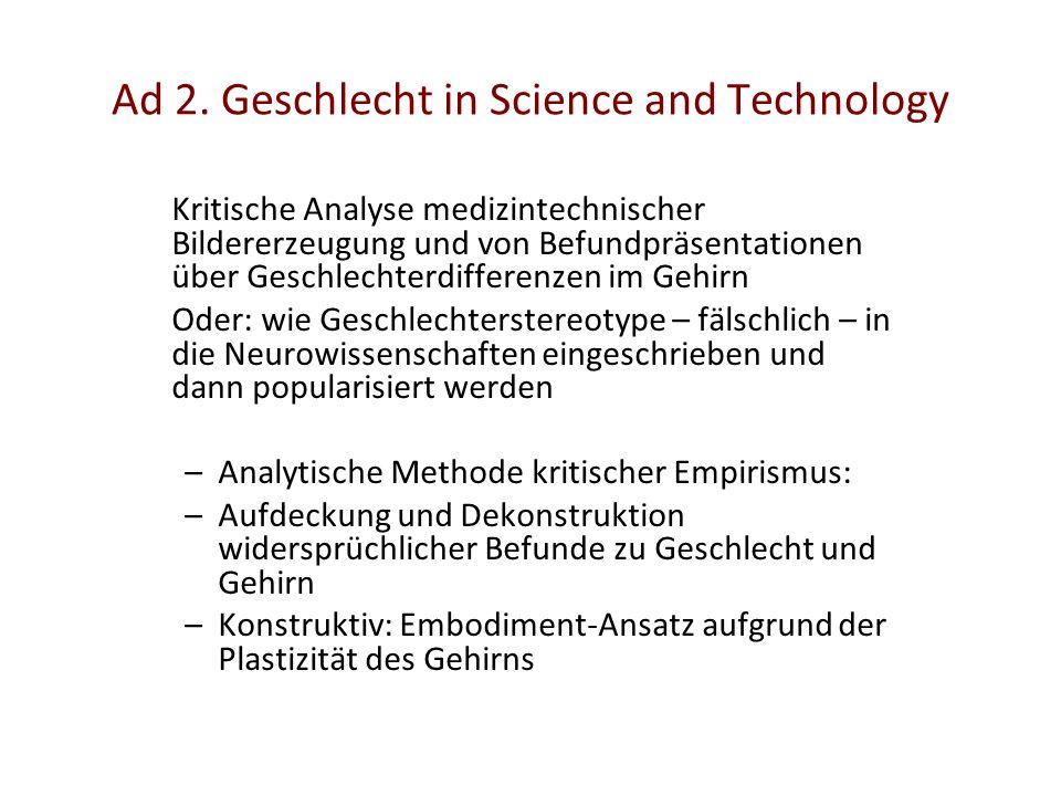 Ad 2. Geschlecht in Science and Technology Kritische Analyse medizintechnischer Bildererzeugung und von Befundpräsentationen über Geschlechterdifferen