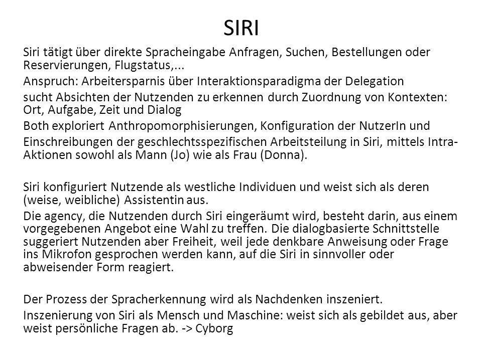SIRI Siri tätigt über direkte Spracheingabe Anfragen, Suchen, Bestellungen oder Reservierungen, Flugstatus,... Anspruch: Arbeitersparnis über Interakt