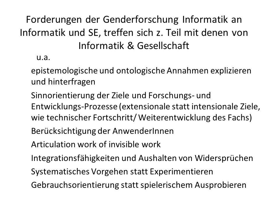 Forderungen der Genderforschung Informatik an Informatik und SE, treffen sich z. Teil mit denen von Informatik & Gesellschaft u.a. epistemologische un