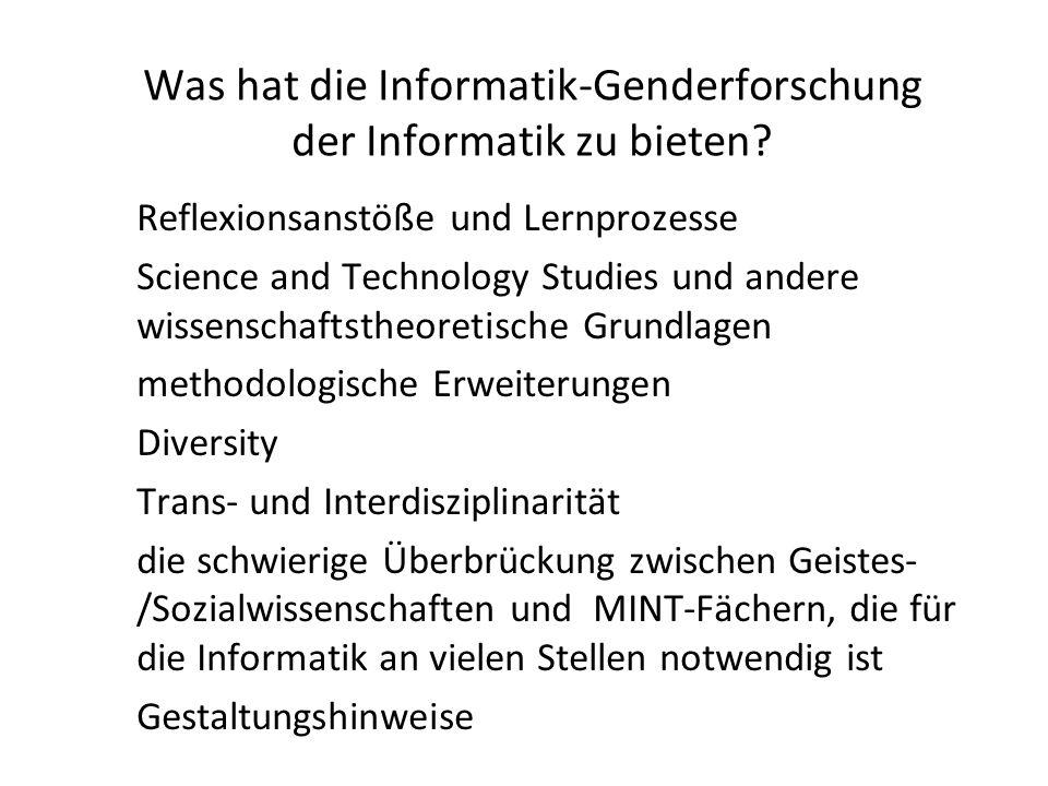 Was hat die Informatik-Genderforschung der Informatik zu bieten? Reflexionsanstöße und Lernprozesse Science and Technology Studies und andere wissensc