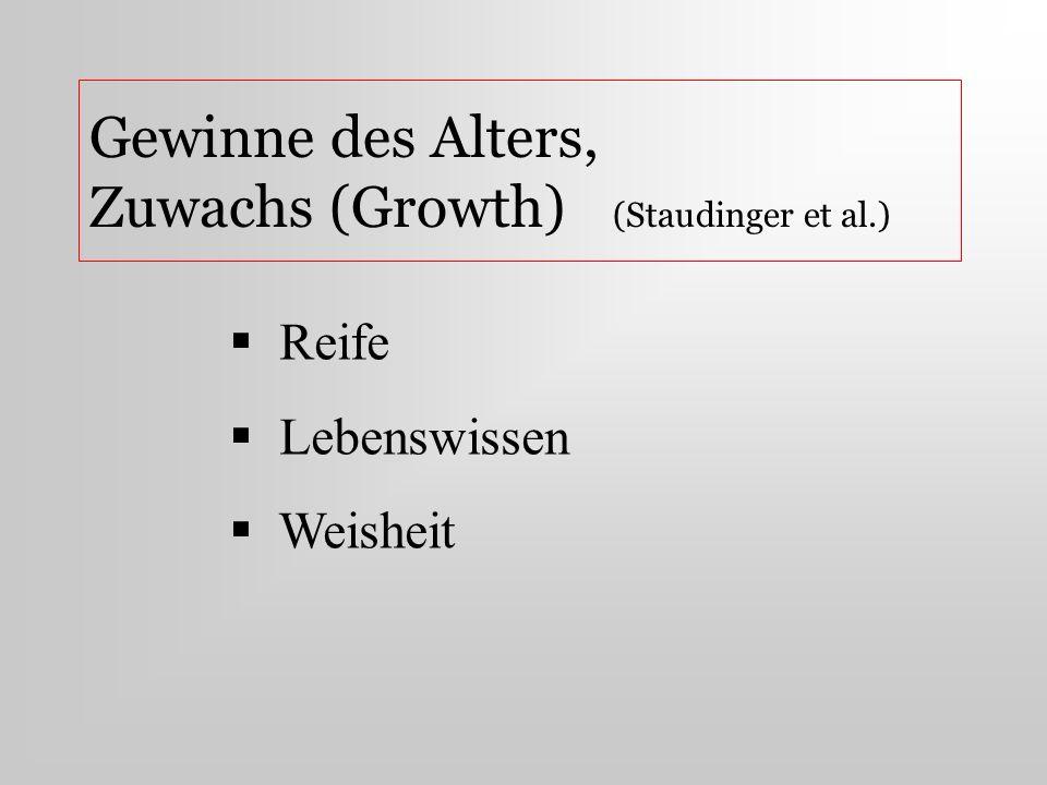 Gewinne des Alters, Zuwachs (Growth) (Staudinger et al.) Reife Lebenswissen Weisheit