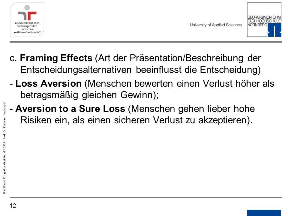 12 Blatt/Sheet 12 - gedruckt/printed 4.4.2005 - Prof. Dr. Karlheinz Ruckriegel c. Framing Effects (Art der Präsentation/Beschreibung der Entscheidungs