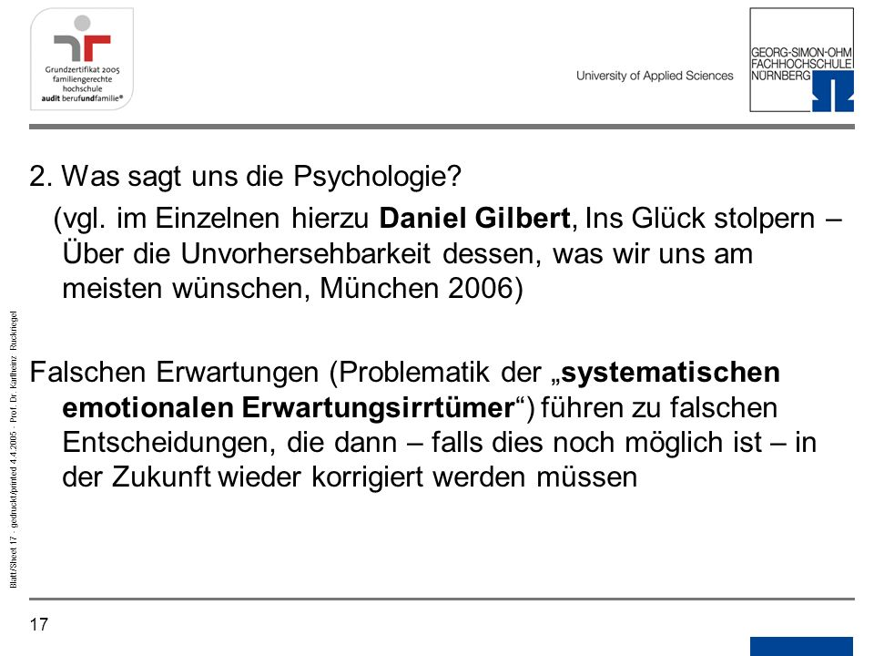17 Blatt/Sheet 17 - gedruckt/printed 4.4.2005 - Prof. Dr. Karlheinz Ruckriegel 2. Was sagt uns die Psychologie? (vgl. im Einzelnen hierzu Daniel Gilbe