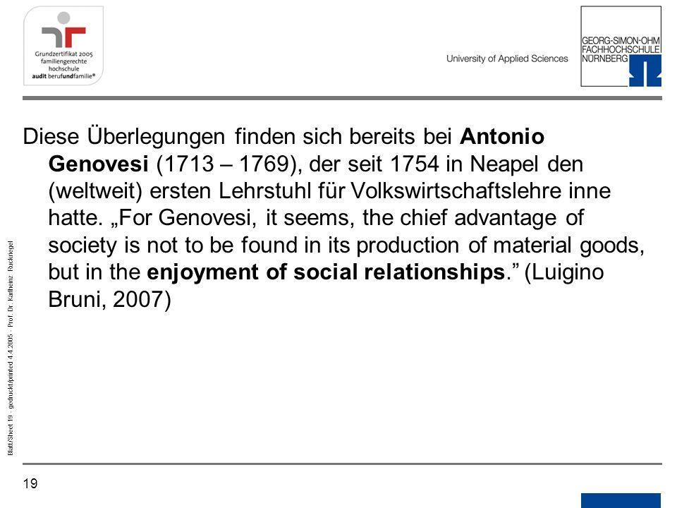 19 Blatt/Sheet 19 - gedruckt/printed 4.4.2005 - Prof. Dr. Karlheinz Ruckriegel Diese Überlegungen finden sich bereits bei Antonio Genovesi (1713 – 176