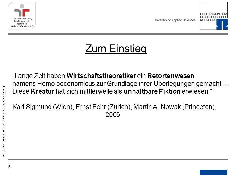 2 Blatt/Sheet 2 - gedruckt/printed 4.4.2005 - Prof. Dr. Karlheinz Ruckriegel Zum Einstieg Lange Zeit haben Wirtschaftstheoretiker ein Retortenwesen na