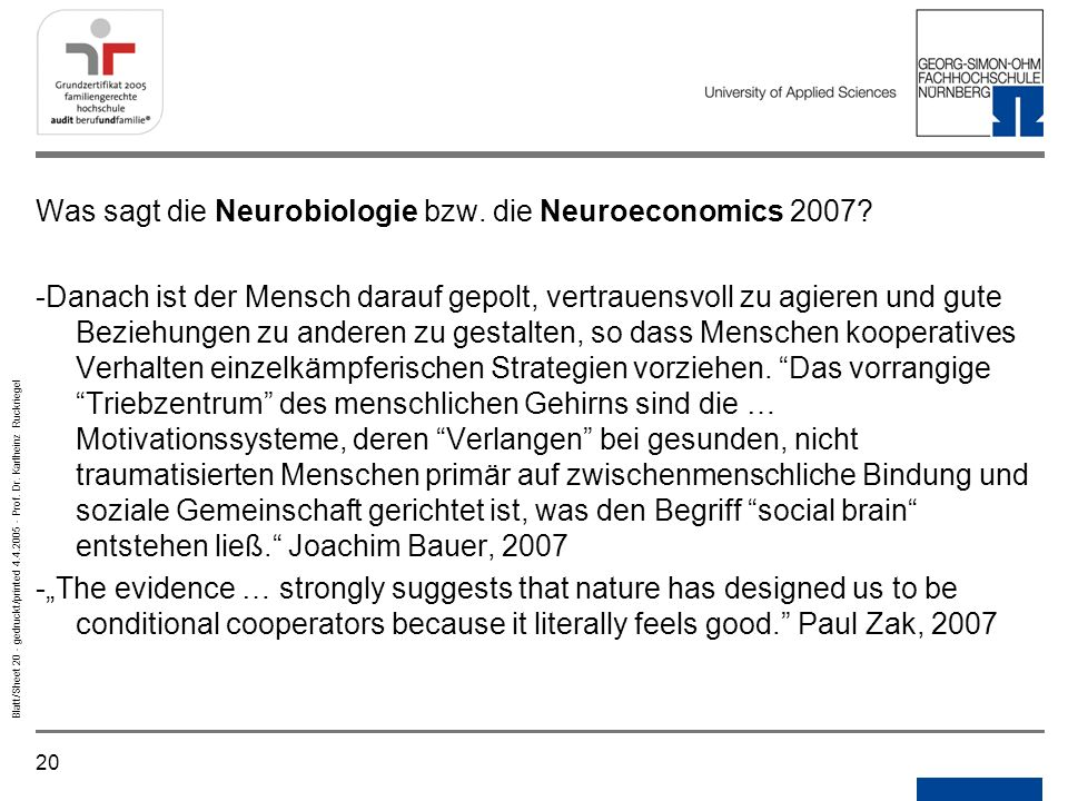 20 Blatt/Sheet 20 - gedruckt/printed 4.4.2005 - Prof. Dr. Karlheinz Ruckriegel Was sagt die Neurobiologie bzw. die Neuroeconomics 2007? -Danach ist de