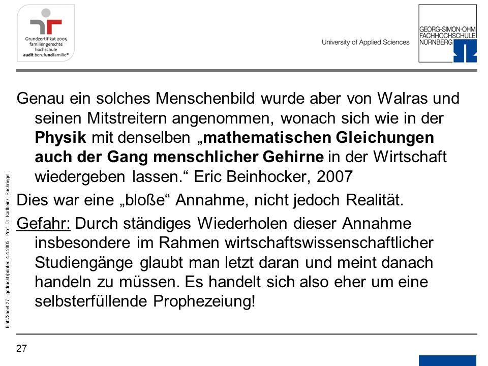 27 Blatt/Sheet 27 - gedruckt/printed 4.4.2005 - Prof. Dr. Karlheinz Ruckriegel Genau ein solches Menschenbild wurde aber von Walras und seinen Mitstre