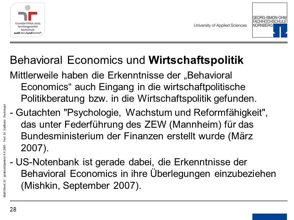 28 Blatt/Sheet 28 - gedruckt/printed 4.4.2005 - Prof. Dr. Karlheinz Ruckriegel Behavioral Economics und Wirtschaftspolitik Mittlerweile haben die Erke