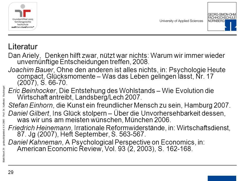 29 Blatt/Sheet 29 - gedruckt/printed 4.4.2005 - Prof. Dr. Karlheinz Ruckriegel Literatur Dan Ariely, Denken hilft zwar, nützt war nichts: Warum wir im