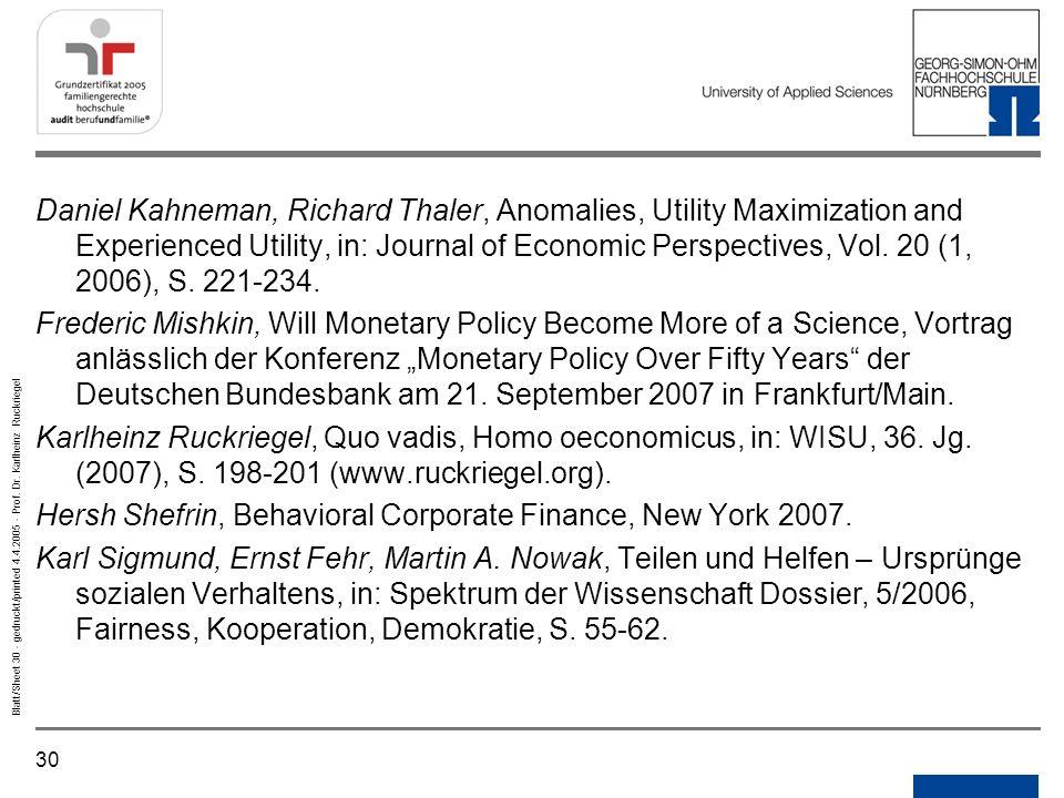 30 Blatt/Sheet 30 - gedruckt/printed 4.4.2005 - Prof. Dr. Karlheinz Ruckriegel Daniel Kahneman, Richard Thaler, Anomalies, Utility Maximization and Ex