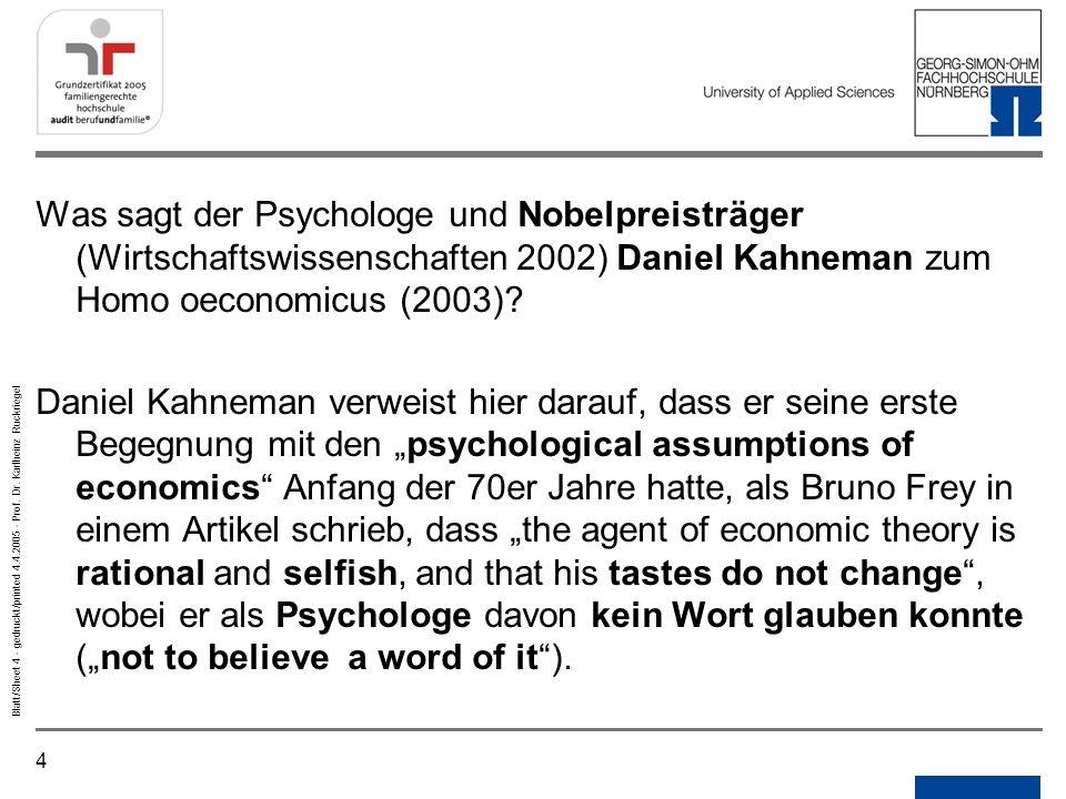 4 Blatt/Sheet 4 - gedruckt/printed 4.4.2005 - Prof. Dr. Karlheinz Ruckriegel Was sagt der Psychologe und Nobelpreisträger (Wirtschaftswissenschaften 2