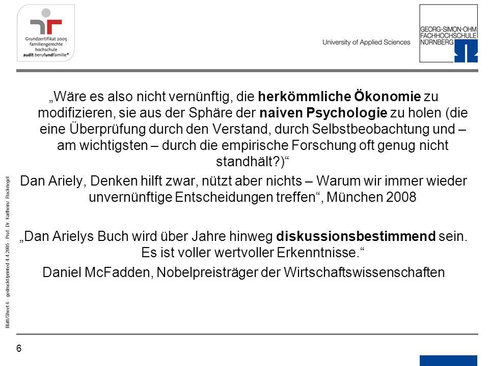 6 Blatt/Sheet 6 - gedruckt/printed 4.4.2005 - Prof. Dr. Karlheinz Ruckriegel Wäre es also nicht vernünftig, die herkömmliche Ökonomie zu modifizieren,