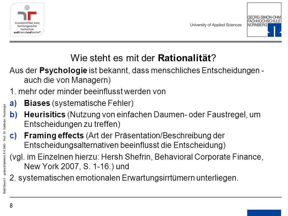 8 Blatt/Sheet 8 - gedruckt/printed 4.4.2005 - Prof. Dr. Karlheinz Ruckriegel Wie steht es mit der Rationalität? Aus der Psychologie ist bekannt, dass