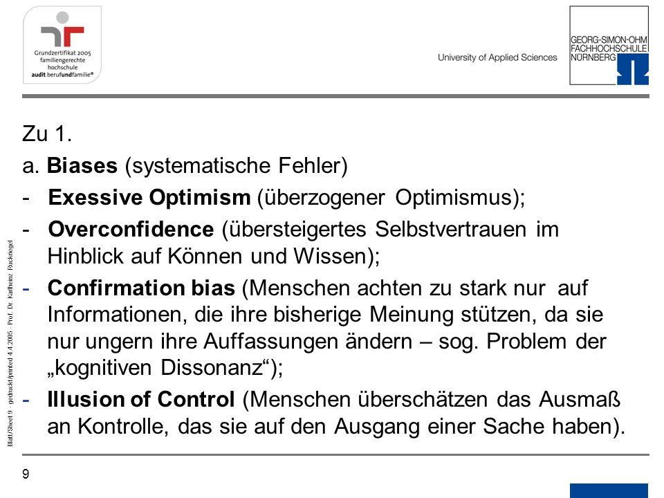 9 Blatt/Sheet 9 - gedruckt/printed 4.4.2005 - Prof. Dr. Karlheinz Ruckriegel Zu 1. a. Biases (systematische Fehler) - Exessive Optimism (überzogener O