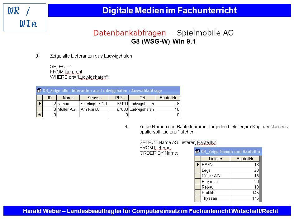 Digitale Medien im Fachunterricht Harald Weber – Landesbeauftragter für Computereinsatz im Fachunterricht Wirtschaft/Recht Datenbankabfragen – Spielmo