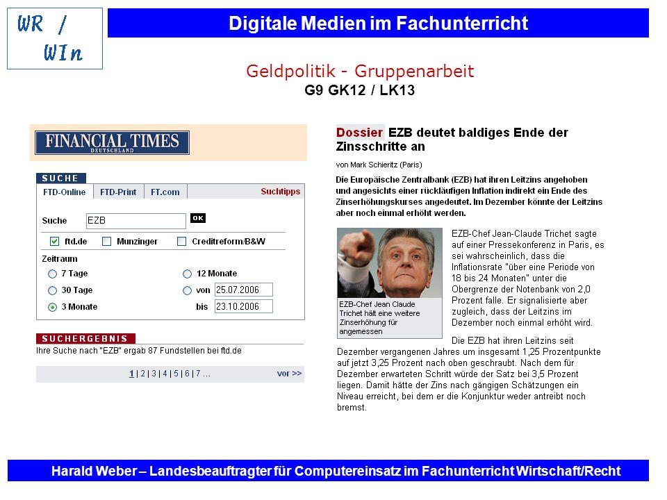 Digitale Medien im Fachunterricht Harald Weber – Landesbeauftragter für Computereinsatz im Fachunterricht Wirtschaft/Recht Geldpolitik - Gruppenarbeit
