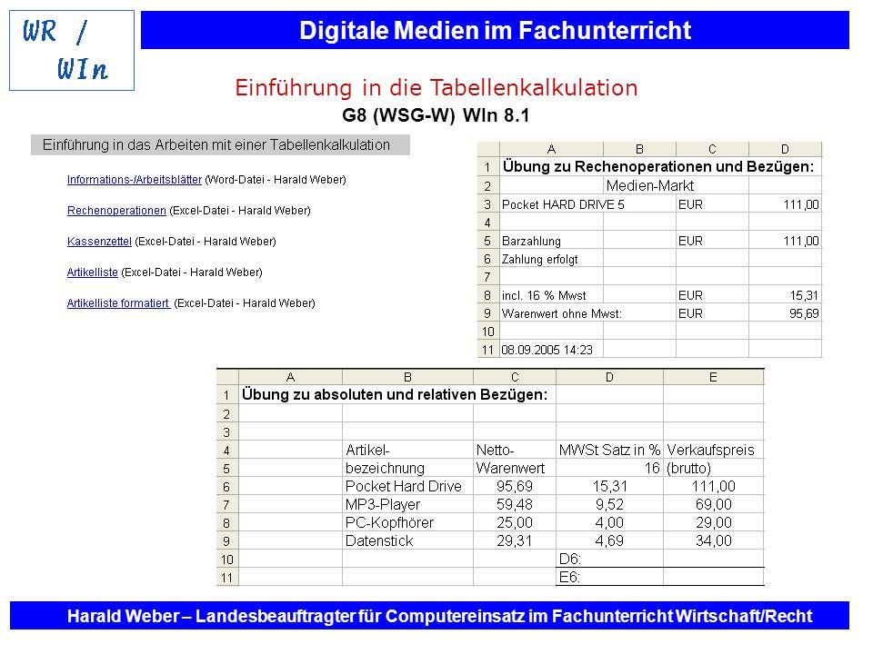 Digitale Medien im Fachunterricht Harald Weber – Landesbeauftragter für Computereinsatz im Fachunterricht Wirtschaft/Recht Einführung in die Tabellenk